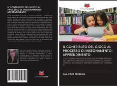 Portada del libro de IL CONTRIBUTO DEL GIOCO AL PROCESSO DI INSEGNAMENTO-APPRENDIMENTO