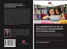 Portada del libro de LA CONTRIBUTION DU JEU AU PROCESSUS D'ENSEIGNEMENT ET D'APPRENTISSAGE
