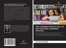 Couverture de THE CONTRIBUTION OF PLAY TO THE TEACHING-LEARNING PROCESS