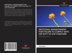 Couverture de EMOTIONAL ABANDONMENT FOR FAILURE TO COMPLY WITH THE DUTY TO LIVE TOGETHER