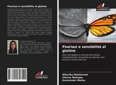 Copertina di Psoriasi e sensibilità al glutine