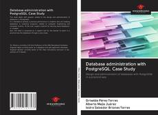 Обложка Database administration with PostgreSQL. Case Study