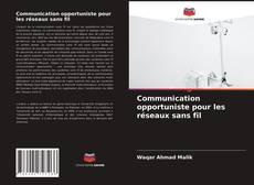 Bookcover of Communication opportuniste pour les réseaux sans fil