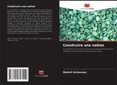 Couverture de Construire une nation