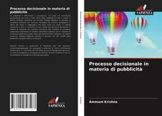 Copertina di Processo decisionale in materia di pubblicità