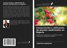 Bookcover of Conservación y utilización de plantas medicinales en Nigeria