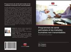 Bookcover of Programmes de santé périnatale et les maladies humaines non transmissibles