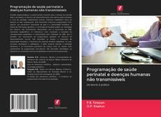 Capa do livro de Programação de saúde perinatal e doenças humanas não transmissíveis