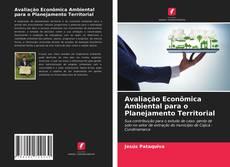 Borítókép a  Avaliação Econômica Ambiental para o Planejamento Territorial - hoz