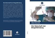 Bookcover of Die Botschaft der Biogefährdung