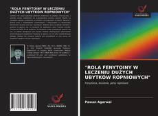 """Bookcover of """"ROLA FENYTOINY W LECZENIU DUŻYCH UBYTKÓW ROPNIOWYCH"""""""