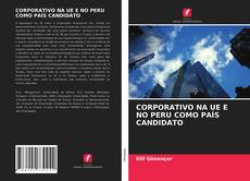 Portada del libro de CORPORATIVO NA UE E NO PERU COMO PAÍS CANDIDATO