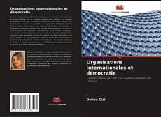 Bookcover of Organisations internationales et démocratie
