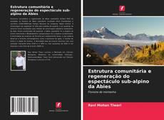 Copertina di Estrutura comunitária e regeneração do espectáculo sub-alpino da Abies