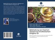 Portada del libro de Bekämpfung von Fusarium Oxysporum mit ätherischem Oregano-Öl