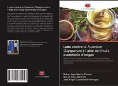 Capa do livro de Lutte contre le Fusarium Oxysporum à l'aide de l'huile essentielle d'origan