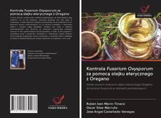 Portada del libro de Kontrola Fusarium Oxysporum za pomocą olejku eterycznego z Oregano