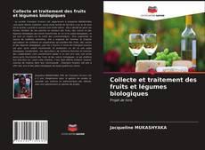 Collecte et traitement des fruits et légumes biologiques的封面