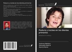 Buchcover von Postura y núcleo en los dientes primarios