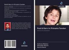Bookcover of Post & Kern In Primaire Tanden