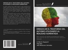 Capa do livro de ERRADICAR EL TRASTORNO DEL AUTISMO UTILIZANDO LA REALIDAD AUMENTADA