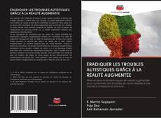Bookcover of ÉRADIQUER LES TROUBLES AUTISTIQUES GRÂCE À LA RÉALITÉ AUGMENTÉE