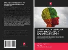 Capa do livro de ERRADICANDO A DESORDEM DO AUTISMO USANDO A REALIDADE AUMENTADA