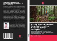 Borítókép a  Avaliações de Habitats e Caracterização Geo-botânica da Vida Selvagem - hoz