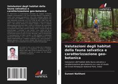 Bookcover of Valutazioni degli habitat della fauna selvatica e caratterizzazione geo-botanica