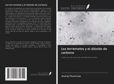 Bookcover of Los terremotos y el dióxido de carbono