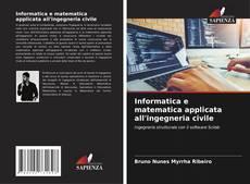 Copertina di Informatica e matematica applicata all'ingegneria civile