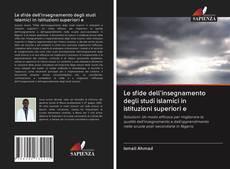 Copertina di Le sfide dell'insegnamento degli studi islamici in istituzioni superiori e