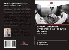 Bookcover of Effet du traitement cryogénique sur les outils de coupe