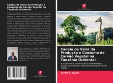 Borítókép a  Cadeia de Valor da Produção e Consumo de Carvão Vegetal na Tanzânia Ocidental - hoz