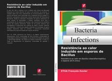 Capa do livro de Resistência ao calor induzido em esporos de Bacillus