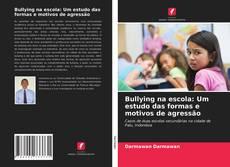 Borítókép a  Bullying na escola: Um estudo das formas e motivos de agressão - hoz