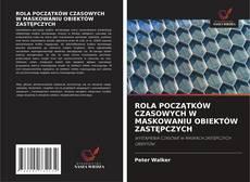 Bookcover of ROLA POCZĄTKÓW CZASOWYCH W MASKOWANIU OBIEKTÓW ZASTĘPCZYCH