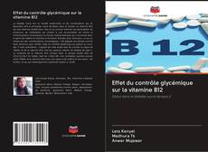 Bookcover of Effet du contrôle glycémique sur la vitamine B12