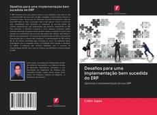 Couverture de Desafios para uma implementação bem sucedida do ERP
