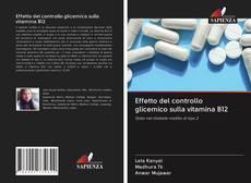 Bookcover of Effetto del controllo glicemico sulla vitamina B12