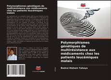 Polymorphismes génétiques de multirésistance aux médicaments chez les patients leucémiques malais kitap kapağı
