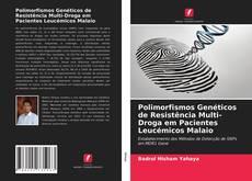Borítókép a  Polimorfismos Genéticos de Resistência Multi-Droga em Pacientes Leucémicos Malaio - hoz