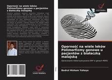 Portada del libro de Oporność na wiele leków Polimorfizmy genowe u pacjentów z białaczką malajską