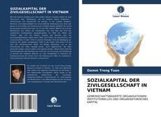 Bookcover of SOZIALKAPITAL DER ZIVILGESELLSCHAFT IN VIETNAM
