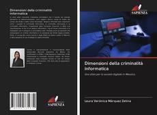 Portada del libro de Dimensioni della criminalità informatica