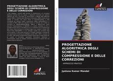 Обложка PROGETTAZIONE ALGORITMICA DEGLI SCHEMI DI COMPRESSIONE E DELLE CORREZIONI