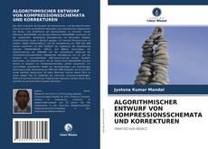 Copertina di ALGORITHMISCHER ENTWURF VON KOMPRESSIONSSCHEMATA UND KORREKTUREN