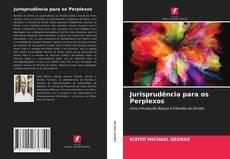 Borítókép a  Jurisprudência para os Perplexos - hoz