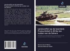 Обложка Landconflict op de boerderij Productiviteit in Afrika ten zuiden van de Sahara