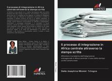 Il processo di integrazione in Africa centrale attraverso la stampa scritta的封面